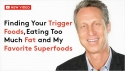 "Photo of Dr. Hyman with text ""Finding trigger foods"""
